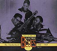 Vol. 3 - Electric Blues 1960-69 (Deutsch) by Various Artists (2012-06-26)