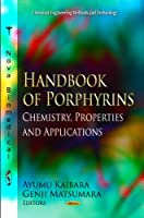 Handbook of Porphyrins: Chemistry, Properties and Applications (Chemical Engineering Methods and Technology)
