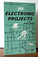 Ninety-nine Electronic Projects