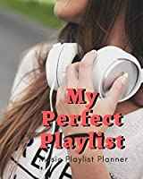 My Perfect Playlist: DJ mix playlist journal Weekly Planner for Work and Personal Everyday Use Jazz, Rap, Love, Soul and others   Review Playlist Diary Journal