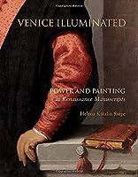 Venice Illuminated: Power and Painting in Renaissance Manuscripts