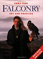 Falconry: Art and Practice