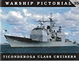 Warship Pictorial No. 35 - Ticonderoga Class Cruisers