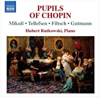 Piano Music By Pupils of Chopin by Tellefsen (2010-10-26)