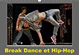 Break Dance et Hip-Hop 2019: Des danseurs de Hip-Hop s'affrontent en executant differentes figures. (Calvendo Art)