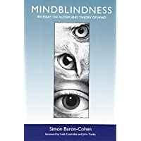 Mindblindness: An Essay on Autism and Theory of Mind (Learning, Development and Conceptual Change)