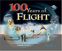 100 Years of Flight: A Chronology of Aerospace History, 1903-2003 (Library of Flight)