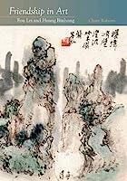 Friendship in Art: Fou Lei and Huang Binhong