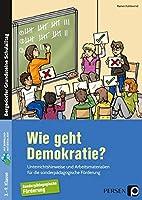 Wie geht Demokratie? - Foerderschule: Unterrichtshinweise und Arbeitsmaterialien fuer die sonderpaedagogische Foerderung (3. bis 9. Klasse)