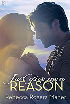 Just Give Me a Reason (Lopez Brothers Book 2) by [Maher, Rebecca Rogers]