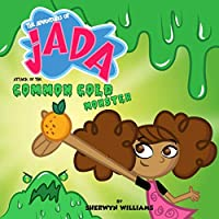 The Adventures of Jada, Attack of the Common Cold