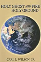Holy Ghost and Fire - Holy Ground