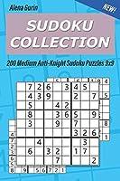 Sudoku Collection: 200 Medium Anti-Knight Sudoku Puzzles 9x9