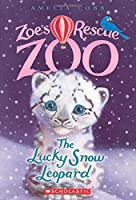The Lucky Snow Leopard (Zoe's Rescue Zoo)