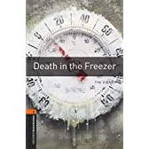 Death in the Freezer (Oxford Bookworms Series)