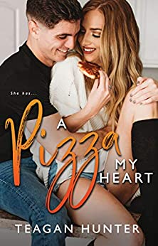 A Pizza My Heart (Slice Book 1) by [Hunter, Teagan]