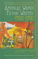 American Women Fiction Writers, 1900-1960 (Women Writers of English & Their Works)
