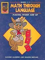 Math Through Language, Grades 1-2: Making Words Add Up
