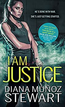 I Am Justice (Black Ops Confidential Book 1) by [Muñoz Stewart, Diana]