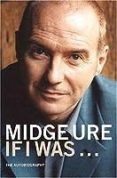 Midge Ure If I Was...: The Autobiography
