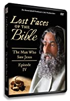 Lost Faces of the Bible ( Vol 4) The Man Who Saw Jesus