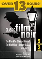 Classic Film Noir (The Man Who Cheated Himself / The Hitchhiker / Detour / D.O.A / Too Late for Tears / The Stranger /