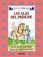 Media lunita / Crescent Little Moon: Las Alas Del Principe (Infantil - Juvenil)