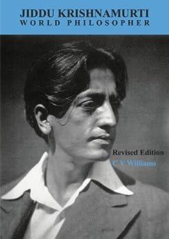 Jiddu Krishnamurti World Philosopher Revised Edition by [Williams, C V]
