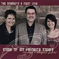 Some of My Favorite Yodels by Schmidts & First Love (2010-09-07)