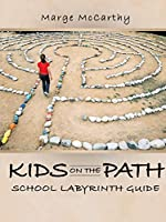 Kids on the Path: School Labyrinth Guide