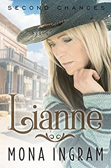 Lianne (Second Chances Series Book 2) by [Ingram, Mona]