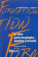 Le reflux gastro-oesophagien : quetions d'actualite