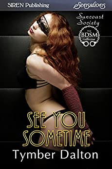 See You Sometime [Suncoast Society] (Siren Publishing Sensations) by [Dalton, Tymber]