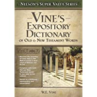 Vines Expository Dictionary of Old and New Testament Words (Nelson's Super Value)