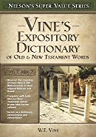 Vines Expository Dictionary of Old and New Testament Words (Super Value)