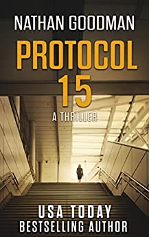 Protocol 15: A Thriller - The North Korean Missile Launch (The Special Agent Jana Baker Spy-Thriller Series Book 3) by [Goodman, Nathan]
