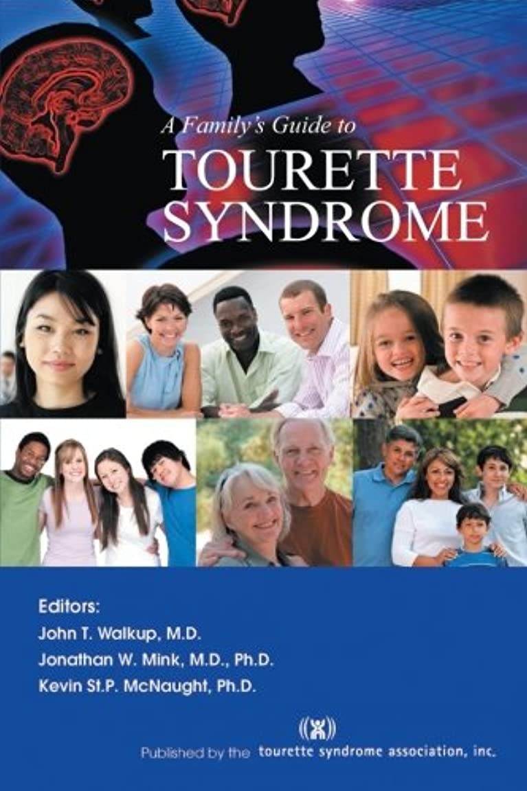 後継悲劇学ぶA Family's Guide to Tourette Syndrome