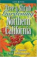 Tree and Shrub Gardening for Northern Calif