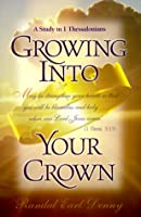 Growing into Your Crown: A Study in 1 Thessalonians