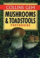 Collins Gem Mushrooms and Toadstools Photoguide (Gem Photoguide S.)