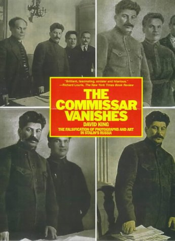 Download The Commissar Vanishes: The Falsification of Photographs and Art in Stalin's Russia 0805052941