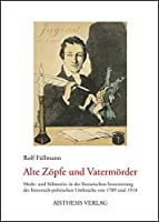 Alte Zoepfe und Vatermoerder: Mode- und Stilmotive in der literarischen Inszenierung der historisch-politischen Umbrueche von 1789 und 1914