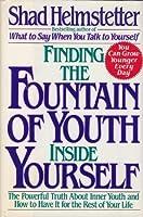 FINDING FOUNTAIN OF YOUTH INSIDE YRSLF:POWRFL TRUTH INNR YOUTH&HT HAV REST LFE