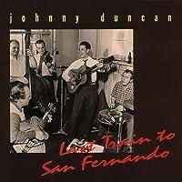 Last Train to San Fernando by Johnny Duncan (1996-11-26)