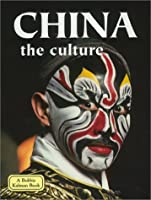 China the Culture (Lands, Peoples, and Cultures)