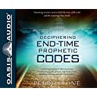 Deciphering End-Time Prophetic Codes: Cyclical and Historical Biblical Patterns Reveal America's Past, Present, and Future Events, Including Warnings and Patterns to Leaders