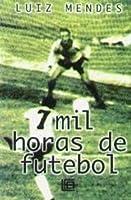 7 Mil Horas De Futebol