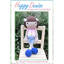 Huggy Denise Amigurumi Crochet Pattern (Big Huggy Dolls Book 6)