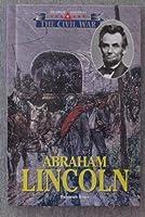 Abraham Lincoln (Triangle Histories-The Civil War)