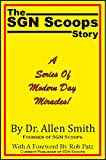 The SGN Scoops Story: A Series Of Modern Day Miracles! (English Edition)